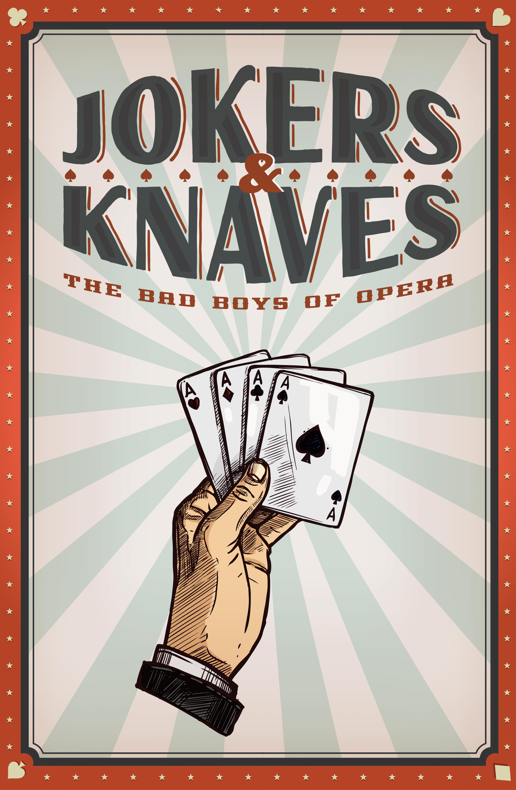 Jokers and Knaves: The Bad Boys of Opera